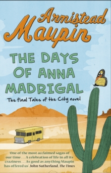 The Days of Anna Madrigal : Tales of the City 9, Paperback Book