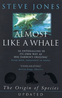 Almost Like A Whale : The Origin Of Species Updated, Paperback Book