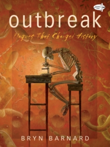 Outbreak! Plagues That Changed History, Paperback / softback Book