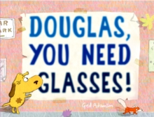 Douglas, You Need Glasses!, Hardback Book