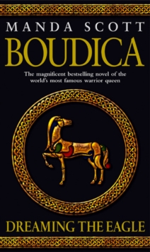 Boudica: Dreaming The Eagle : Boudica 1, Paperback Book