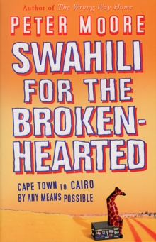 Swahili For The Broken-Hearted, Paperback / softback Book