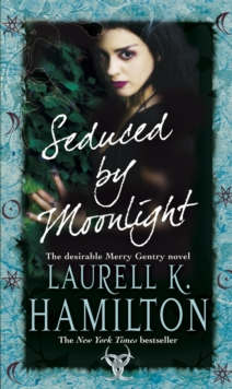 Seduced By Moonlight : (Merry Gentry 3), Paperback Book