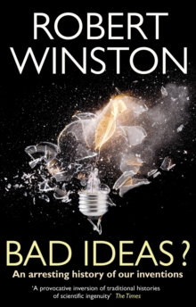 Bad Ideas? : An Arresting History of Our Inventions, Paperback Book