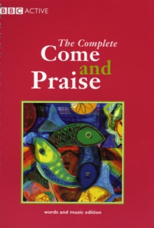 COME & PRAISE, THE COMPLETE - MUSIC & WORDS, Paperback Book