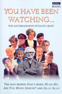 You Have Been Watching - The Autobiography Of David Croft, Paperback Book