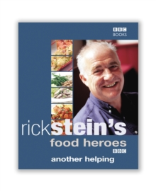 Rick Stein's Food Heroes: Another Helping, Hardback Book