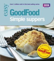Good Food: Simple Suppers : Triple-tested Recipes, Paperback Book