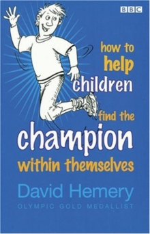 How to Help Children Find the Champion Inside Themselves, Paperback Book
