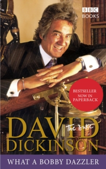 David Dickinson: The Duke - What A Bobby Dazzler, Paperback Book
