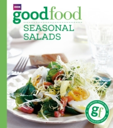 Good Food: Seasonal Salads : Triple-tested Recipes, Paperback Book