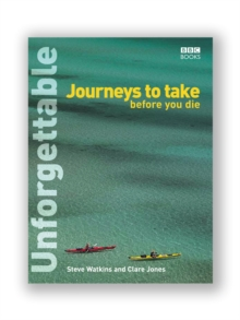 Unforgettable Journeys to Take Before You Die, Paperback Book