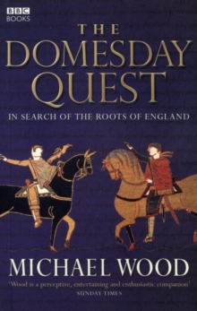 The Domesday Quest : In Search of the Roots of England, Paperback Book