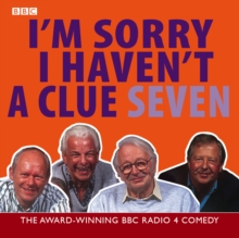 I'm Sorry I Haven't a Clue : Volume 7, CD-Audio Book