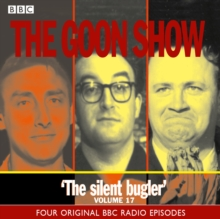 The Goon Show : The Silent Bugler Volume 17, CD-Audio Book