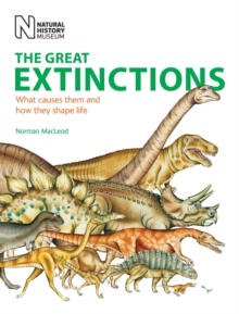 The Great Extinctions : What Causes Them and How They Shape Life, Paperback Book