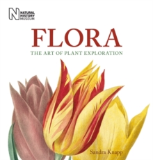 Flora : The Art of Plant Exploration, Hardback Book