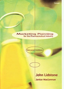 Marketing Planning for the Pharmaceutical Industry, Hardback Book