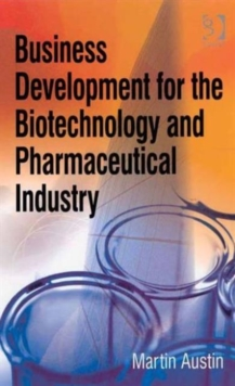 Business Development for the Biotechnology and Pharmaceutical Industry, Hardback Book