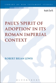 Paul's 'Spirit of Adoption' in its Roman Imperial Context, Paperback / softback Book