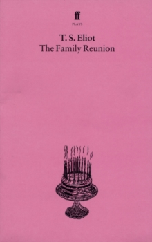 The Family Reunion : With an introduction and notes by Nevill Coghill, Paperback Book