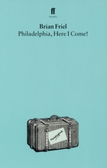Philadelphia, Here I Come, Paperback Book
