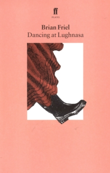 Dancing at Lughnasa, Paperback Book