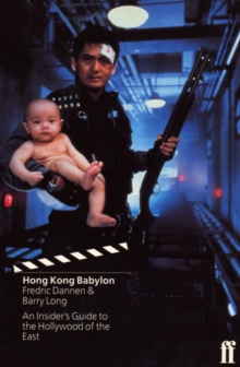 Hong Kong Babylon : An Insider's Guide to the Hollywood of the East, Paperback Book