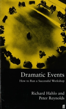 Dramatic Events : How to Run a Successful Workshop, Paperback Book