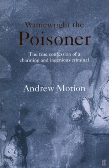 Wainewright the Poisoner, Paperback Book