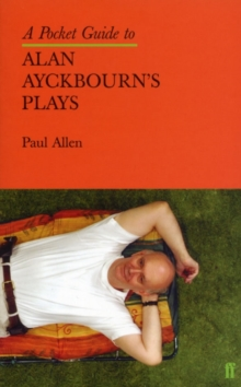 Pocket Guide to Alan Ayckbourn's Plays, Paperback Book