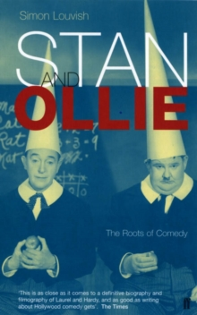 Stan and Ollie: the Roots of Comedy, Paperback Book
