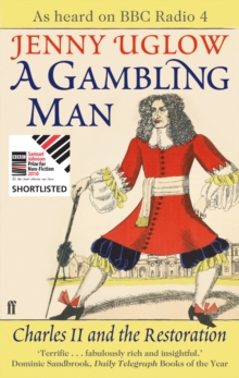 A Gambling Man : Charles II and the Restoration