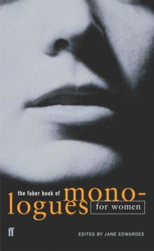 The Faber Book of Monologues: Women, Paperback Book