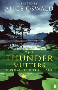 The Thunder Mutters : 101 Poems for the Planet, Paperback Book