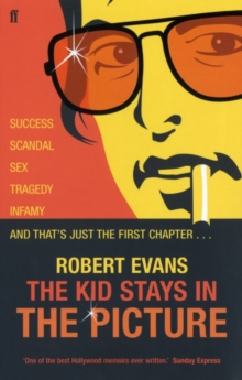 The Kid Stays in the Picture : A Hollywood Life, Paperback Book