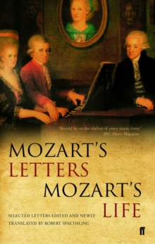 Mozart'S Letters, Mozart's Life, Paperback Book