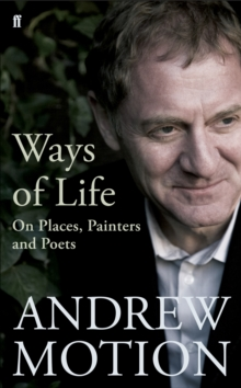 Ways of Life : On Places, Painters and Poets, Hardback Book