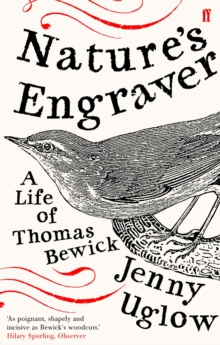 Nature's Engraver : A Life of Thomas Bewick