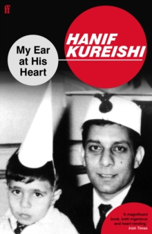 My Ear at His Heart : Reading My Father, Paperback Book