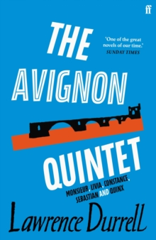 The Avignon Quintet : Monsieur, Livia, Constance, Sebastian and Quinx, Paperback Book