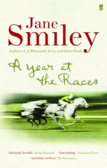 A Year at the Races : Reflections on Horses, Humans, Love, Money and Luck, Paperback / softback Book
