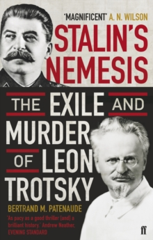 Stalin's Nemesis : The Exile and Murder of Leon Trotsky, Paperback Book