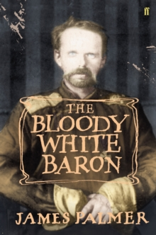 The Bloody White Baron, Hardback Book