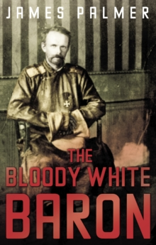 The Bloody White Baron, Paperback Book