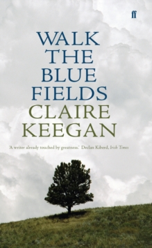 Walk the Blue Fields, Paperback Book