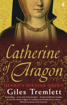Catherine of Aragon : Henry's Spanish Queen, Paperback Book