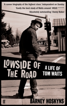 Lowside of the Road: a Life of Tom Waits, Paperback Book