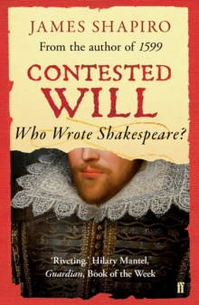 Contested Will : Who Wrote Shakespeare ?