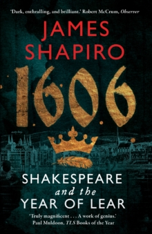 1606 : Shakespeare and the Year of Lear
